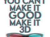 當下的電影呀, 電視呀, 電腦呀, 甚麼都要3D